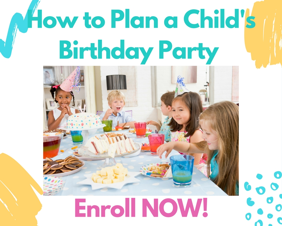 How to Plan a Childs Birthday Party