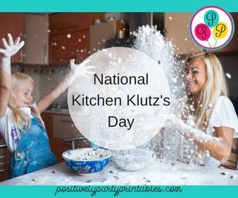 National Kitchen Klutz'e Day