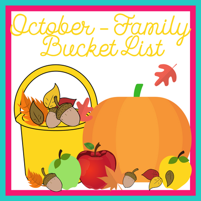 October-Family Bucket List