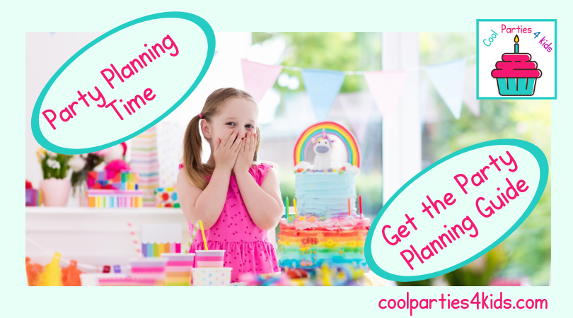 Birthday Party Planning Guide for Kids