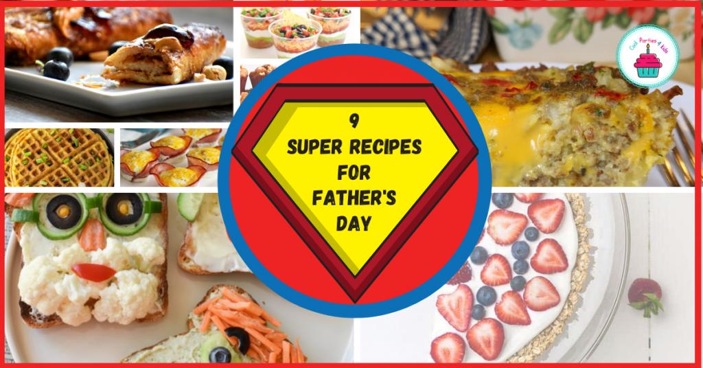 9 Super Recipes for a Super Father's Day